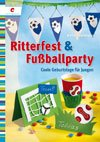 Ritterfest & Fussballparty